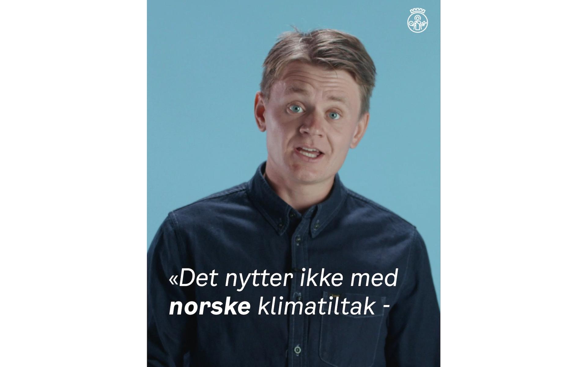 """""""Hvorfor skal vi i lille Norge drive med klimakutt?"""" Ole Erik forklarer:"""